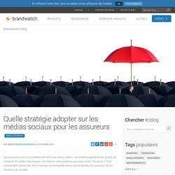 Quelle stratégie adopter sur les médias sociaux pour les assureurs
