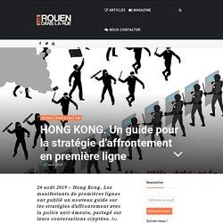 HONG KONG. Un guide pour la stratégie d'affrontement en première ligne – Rouen dans la rue