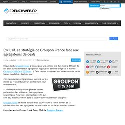 Exclusif. La strat?gie de Groupon France face aux agr?gateurs de deals