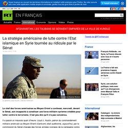 La stratégie américaine de lutte contre l'Etat islamique en Syrie tournée au ridicule par le Sénat