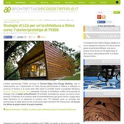 Strategie di LCA per un'architettura a filiera corta: l'atelier/prototipo di TVZEB
