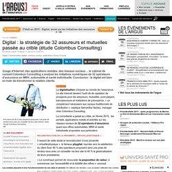 Digital : la stratégie de 32 assureurs et mutuelles passée au crible (étude Colombus Consulting) - Dossiers Argus Assurance
