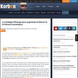 La stratégie d'Orange pour augmenter la facture et la fracture (numérique)