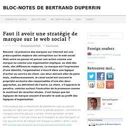 Faut il avoir une stratégie de marque sur le web social ? Bloc