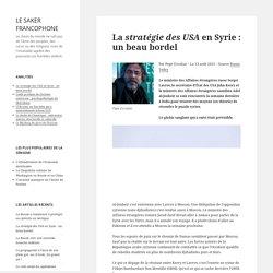 La stratégie des USA en Syrie : un beau bordel