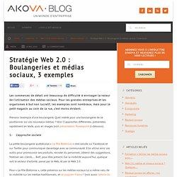 Stratégie Web 2.0 : Boulangeries et médias sociaux, 3 exemples «