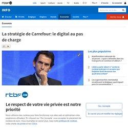 La stratégie de Carrefour: le digital au pas de charge