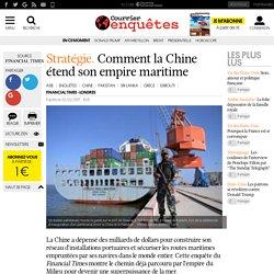 Stratégie. Comment la Chine étend son empire maritime