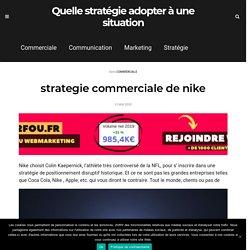 strategie commerciale de nike - Quelle stratégie adopter à une situation