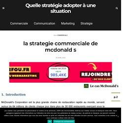 la strategie commerciale de mcdonald s - Quelle stratégie adopter à une situation