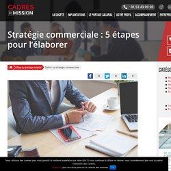 Stratégie Commerciale : 5 Etapes pour en Faire une Réussite