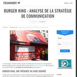 CHOISI - Burger King : analyse de la stratégie de communication / Fashandy