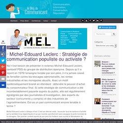 Michel-Edouard Leclerc : Stratégie de communication populiste ou activiste