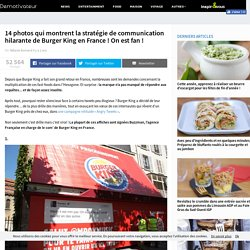 14 photos qui montrent la stratégie de communication hilarante de Burger King en France ! On est fan !
