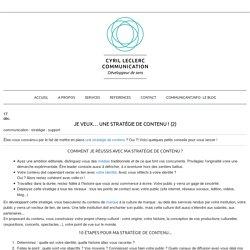 JE VEUX… UNE stratégie de contenu ! (2) - Cyril Leclerc Communication