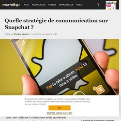 Quelle stratégie de communication sur Snapchat ? - Social marketing