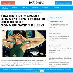 Stratégie de marque: Comment Kenzo bouscule les codes de communication du Luxe - ECV Digital