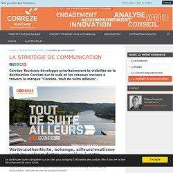 La stratégie de communication - Site pro Corrèze Tourisme