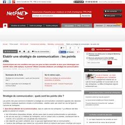 Etablir une stratégie de communication : les points clés