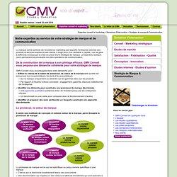 Stratégie de marque et communication : l'expertise de GMV Conseil