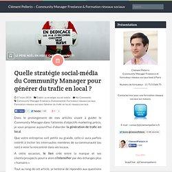 Quelle stratégie social-média du Community Manager pour générer du trafic en local