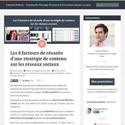 Les 8 facteurs de réussite d'une stratégie de contenu sur les réseaux sociaux