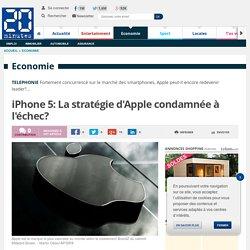 iPhone 5: La stratégie d'Apple condamnée à l'échec?