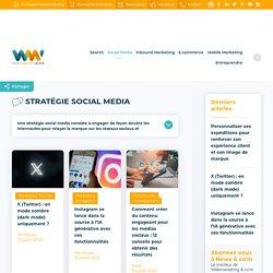 ▷ Stratégie Social Media : conseils pour bien communiquer sur les réseaux sociaux