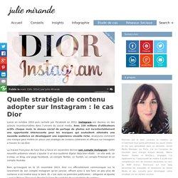 Quelle stratégie de contenu adopter sur Instagram : le cas Dior