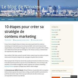 10 étapes pour créer sa stratégie de contenu marketing