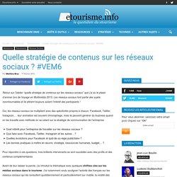Quelle stratégie de contenus sur les réseaux sociaux ? #VEM6