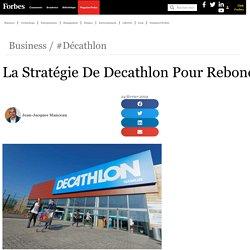 La Stratégie De Decathlon Pour Rebondir En 2019