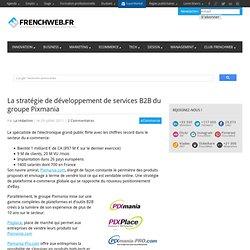 La stratégie de développement de services B2B du groupe Pixmania