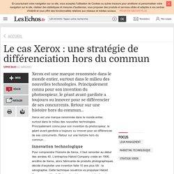 Le cas Xerox : une stratégie de différenciation hors du commun