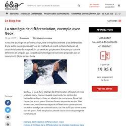 La stratégie de différenciation, exemple avec Geox - blog Etudes-et-analyses.com