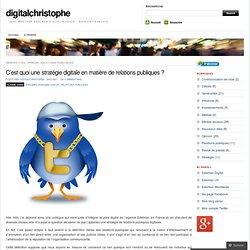 C'est quoi une stratégie digitale en matière de relations publiques ? « digitalchristophe