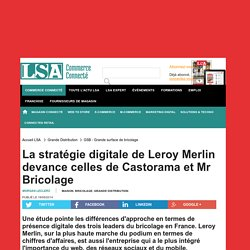 La stratégie digitale de Leroy Merlin devance...