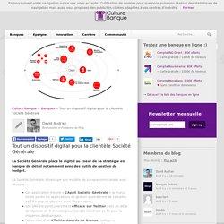 La stratégie digitale de la Société Générale en faveur des clients