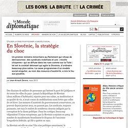 En Slovénie, la stratégie du choc, par Jean-Arnault Dérens
