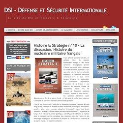 Histoire & Stratégie n°10 – La dissuasion. Histoire du nucléaire militaire français