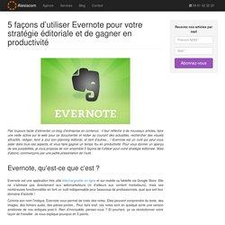 5 façons d'utiliser Evernote pour votre stratégie éditoriale