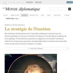 La stratégie de l'émotion, par Anne-Cécile Robert (Le Monde diplomatique, février 2016)
