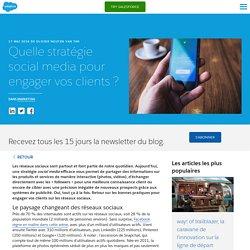 Quelle stratégie social media pour engager vos clients? - Salesforce Blog France