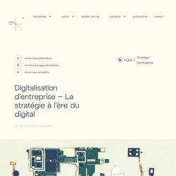 Stratégie d'entreprise: l'ère du digital