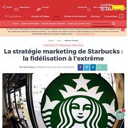 La stratégie marketing de Starbucks : la fidélisation à l'extrême