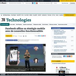 Facebook affine sa stratégie mobile avec de nouvelles fonctionnalités