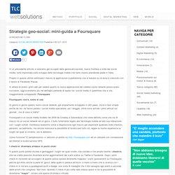 Strategie geo-social: mini-guida a Foursquare - TLC Web Solutions