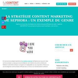 La Stratégie Content Marketing de Sephora - fullCONTENT