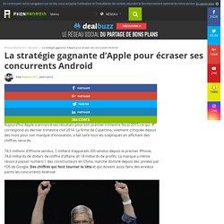 La stratégie gagnante d'Apple pour écraser ses concurrents Android