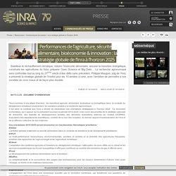 INRA 14/10/16 Performances de l'agriculture, sécurité alimentaire, bioéconomie & innovation : la stratégie globale de l'Inra à l'horizon 2025